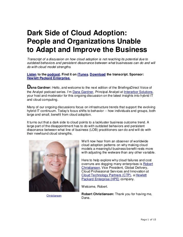 Page 1 of 15 Dark Side of Cloud Adoption: People and Organizations Unable to Adapt and Improve the Business Transcript of ...