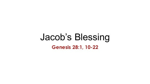 Jacob's Blessing Genesis 28:1, 10-22
