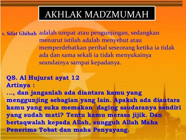 AKHLAK MADZMUMAH1. Sifat Ghibah adalah umpat atau pengunjingan, sedangkan             menurut istilah adalah menyebut atau...