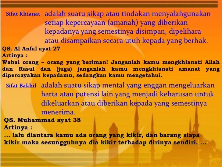 Sifat Khianat    adalah suatu sikap atau tindakan menyalahgunakan                  setiap kepercayaan (amanah) yang diberi...