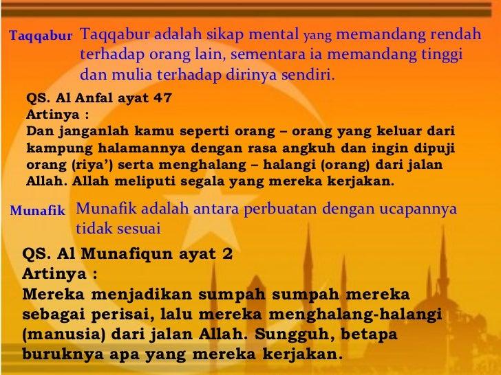 Taqqabur Taqqabur adalah sikap mental yang memandang rendah         terhadap orang lain, sementara ia memandang tinggi    ...
