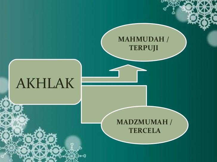 MAHMUDAH /           TERPUJIAKHLAK         MADZMUMAH /           TERCELA