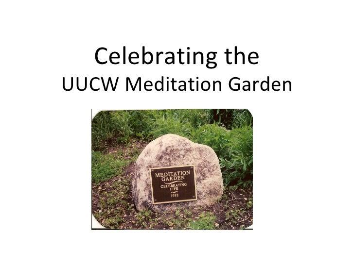 Celebrating the UUCW Meditation Garden