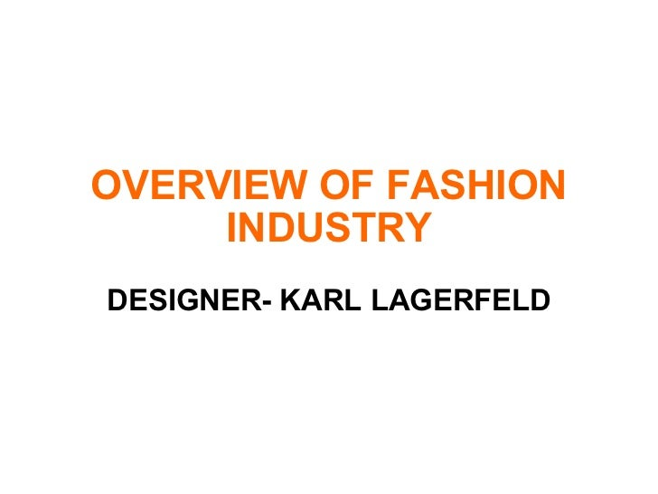 OVERVIEW OF FASHION INDUSTRY DESIGNER- KARL LAGERFELD