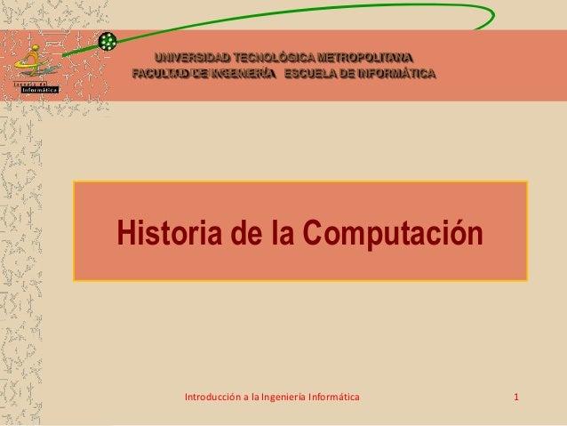 UNIVERSIDAD TECNOLÓGICA METROPOLITANA FACULTAD DE INGENIERÍA ESCUELA DE INFORMÁTICA Introducción a la Ingeniería Informáti...