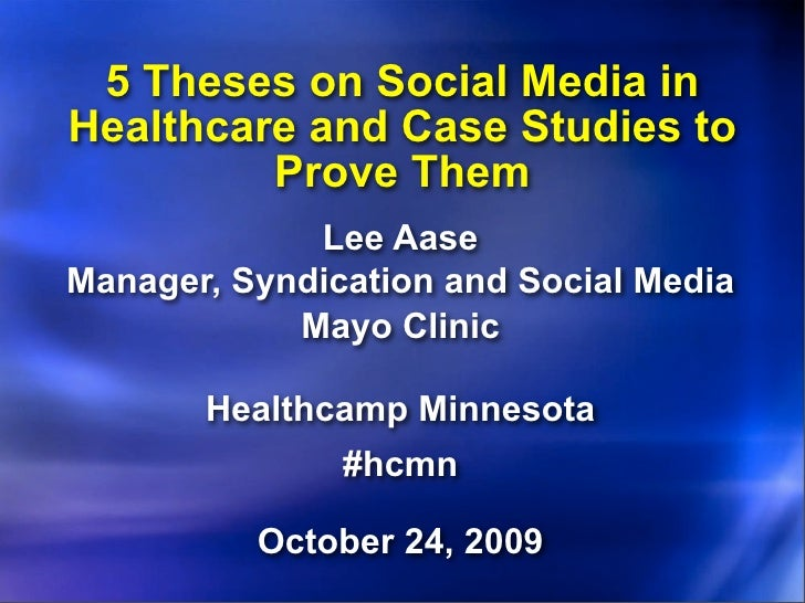 5 Theses on Social Media in Healthcare and Case Studies to          Prove Them              Lee Aase Manager, Syndication ...