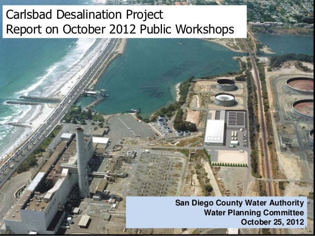 Carlsbad Desalination ProjectReport on October 2012 Public Workshops                            San Diego County Water Aut...