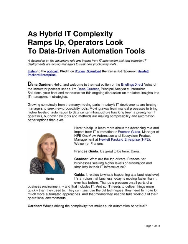 Page 1 of 11 As Hybrid IT Complexity Ramps Up, Operators Look To Data-Driven Automation Tools A discussion on the advancin...