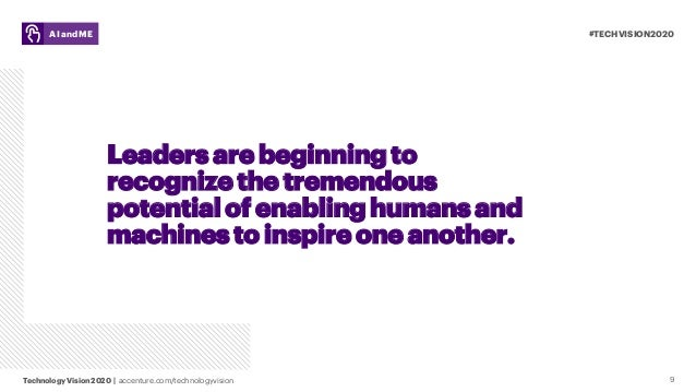 #TECHVISION2020 Technology Vision 2020 | accenture.com/technologyvision AI and ME 9 Leaders are beginningto recognizethe t...