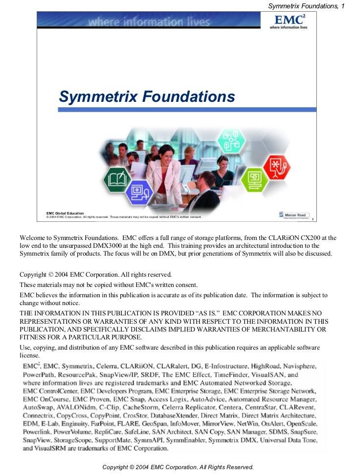 Symmetrix Foundations, 1                  Symmetrix Foundations          EMC Global Education          © 2004 EMC Corporat...