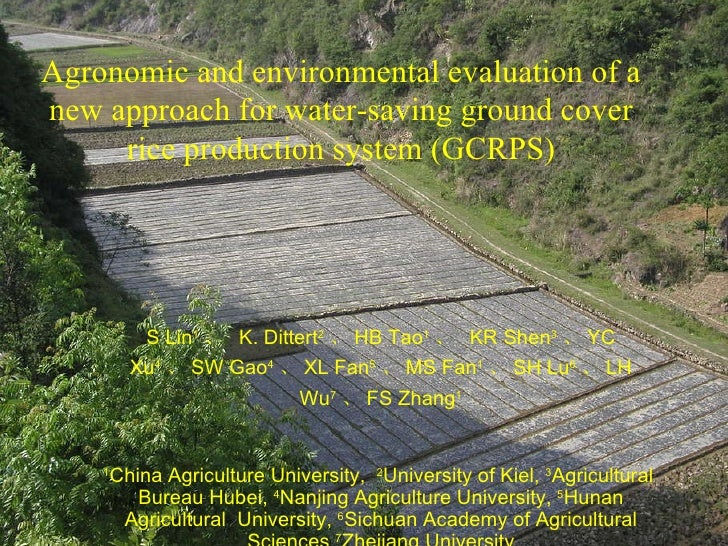 Agronomic and environmental evaluation of a new approach for water-saving ground cover rice production system (GCRPS) S Li...