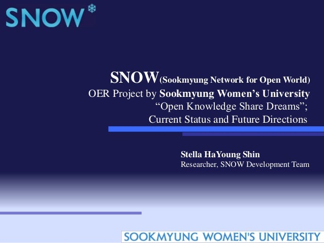 "SNOW(Sookmyung Network for Open World) OER Project by Sookmyung Women's University ""Open Knowledge Share Dreams""; Current ..."