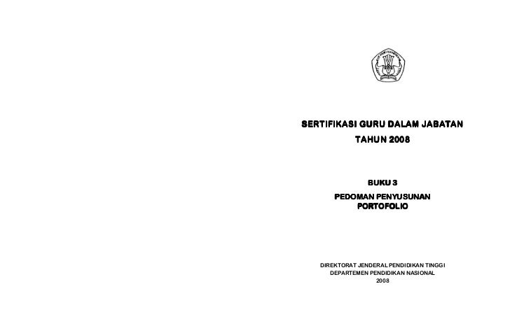 SERTIFIKASI GURU DALAM JABATAN              TAHUN 2008                     BUKU 3        PEDOMAN PENYUSUNAN            POR...