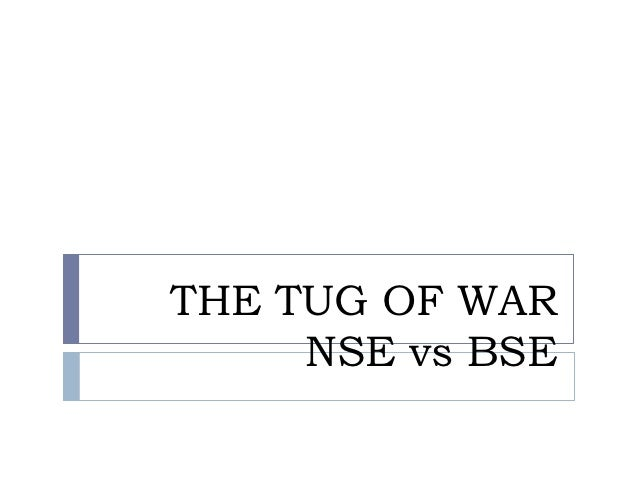 THE TUG OF WAR     NSE vs BSE