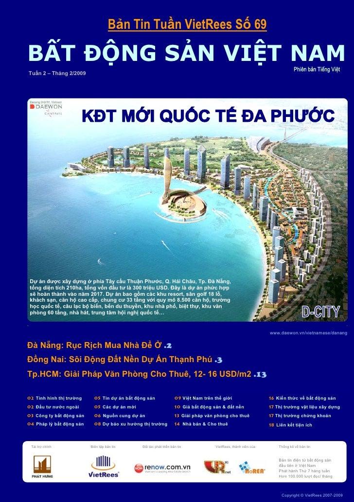 Bản Tin Tuần VietRees Số 69     BẤT ĐỘNG SẢN VIỆT NAM    Tuần 2 – Tháng 2/2009            Dự án được xây dựng ở phía Tây c...