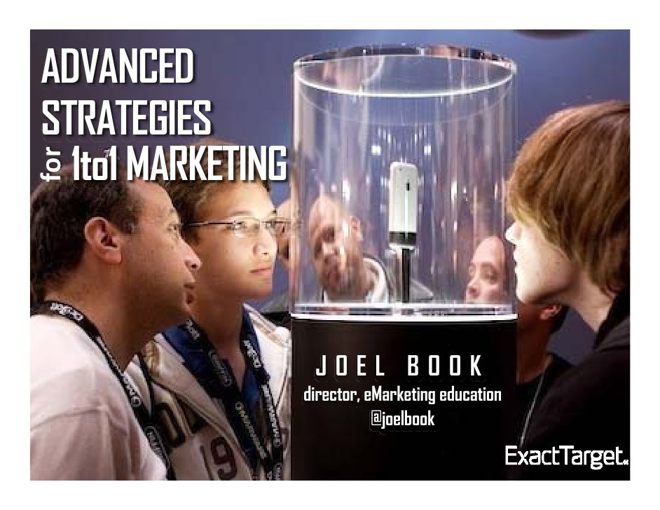 ADVANCED STRATEGIES   1to1 MARKETING for                         JOEL BOOK                    director, eMarketing educati...