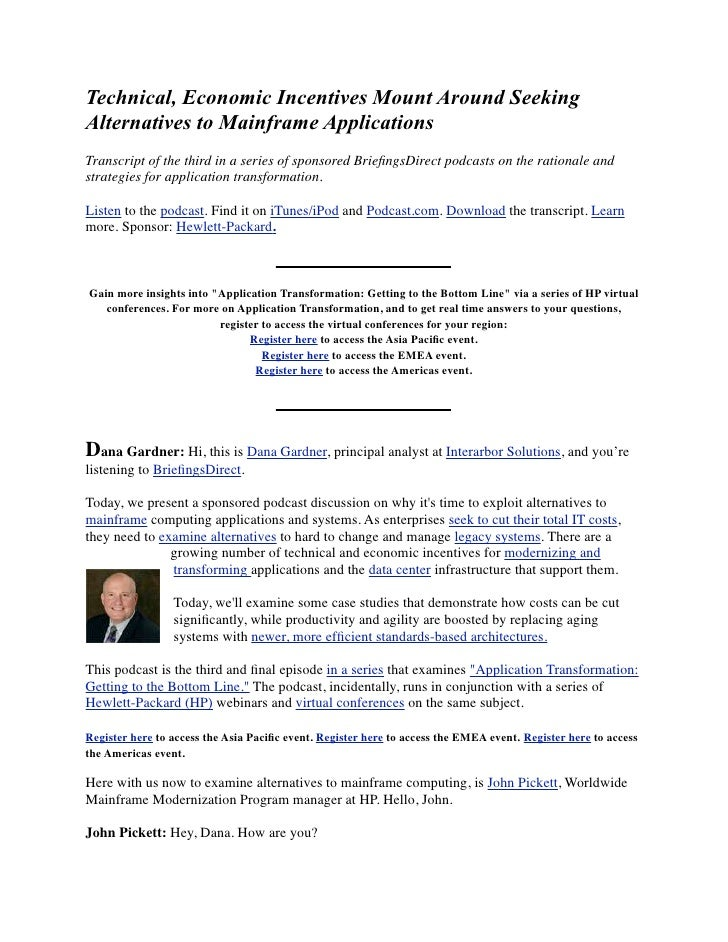 Technical, Economic Incentives Mount Around Seeking Alternatives to Mainframe Applications Transcript of the third in a se...