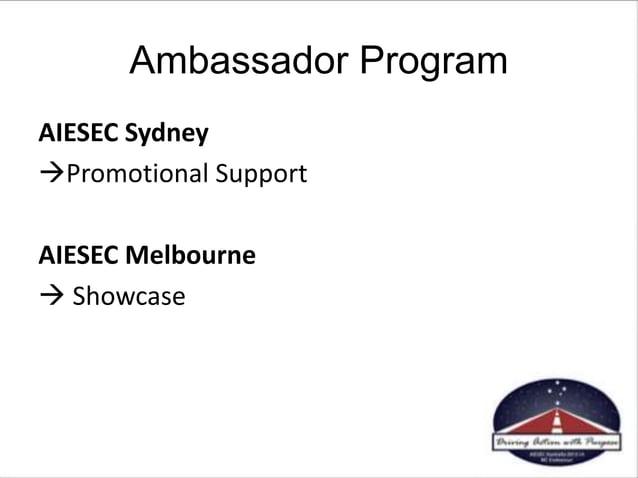 Ambassador Program AIESEC Sydney Promotional Support AIESEC Melbourne  Showcase