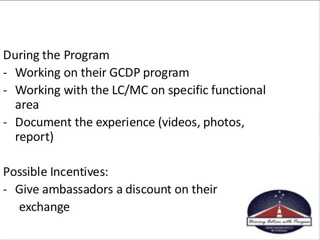 During the Program - Working on their GCDP program - Working with the LC/MC on specific functional area - Document the exp...