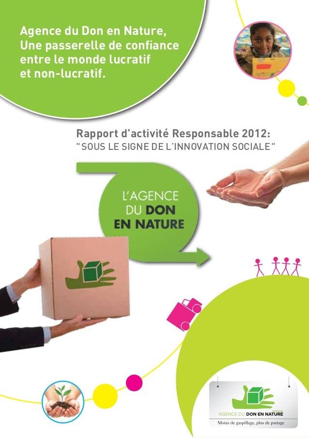 Agence du Don en Nature,Une passerelle de confianceentre le monde lucratifet non-lucratif.         Rapport d'activité Resp...