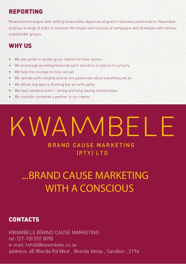 REPORTING Measurement begins with setting measurable objectives aligned to business performance. Kwambele employs a range ...