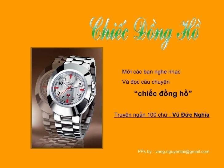 """Mời các bạn nghe nhạc  Và đọc câu chuyện  """" chiếc đồng hồ""""   Truyện ngắn 100 chữ :  Vũ Đức Nghĩa   PPs by : vang.nguyentai..."""