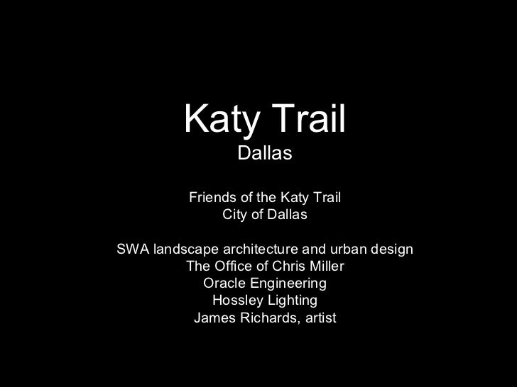 Katy Trail Dallas Friends of the Katy Trail City of Dallas SWA landscape architecture and urban design The Office of Chris...