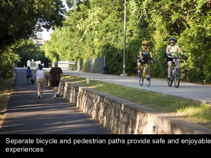 Separate bicycle and pedestrian paths provide safe and enjoyable experiences