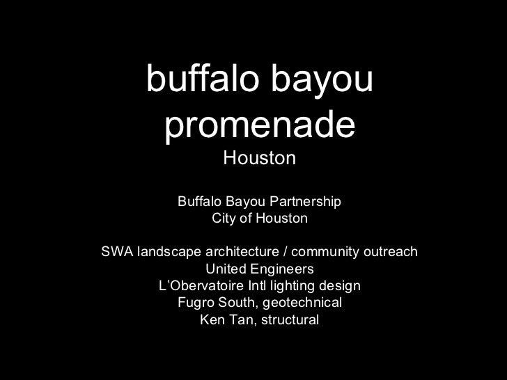 buffalo bayou promenade Houston Buffalo Bayou Partnership City of Houston SWA landscape architecture / community outreach ...