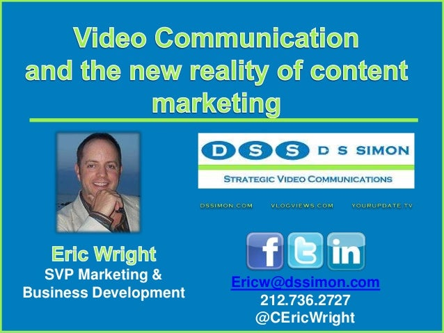 SVP Marketing & Business Development  Ericw@dssimon.com 212.736.2727 @CEricWright