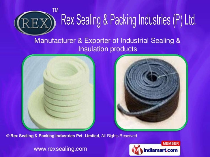 Manufacturer & Exporter of Industrial Sealing &                           Insulation products© Rex Sealing & Packing Indus...