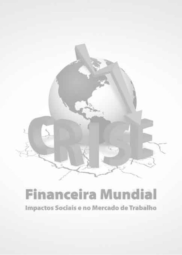 CRISE FINANCEIRA MUNDIAL Impactos Sociais e no Mercado de Trabalho 1