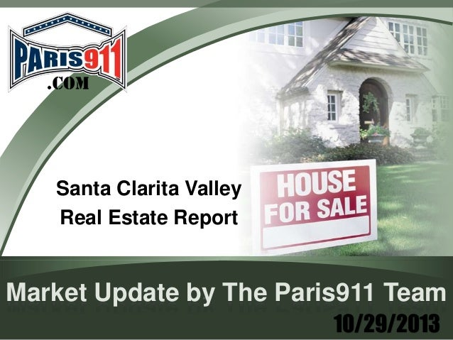 Santa Clarita Valley Real Estate Report  Market Update by The Paris911 Team 10/29/2013