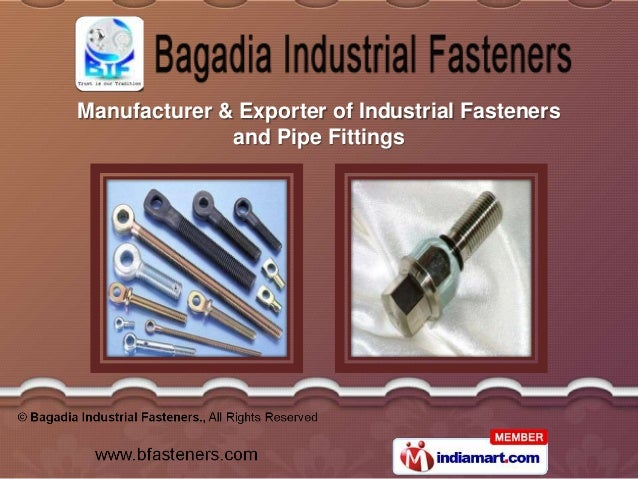 Manufacturer & Exporter of Industrial Fasteners              and Pipe Fittings