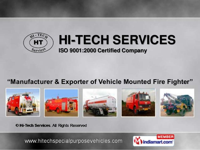 """HI-TECH SERVICESISO 9001:2000 Certified Company""""Manufacturer & Exporter of Vehicle Mounted Fire Fighter"""""""