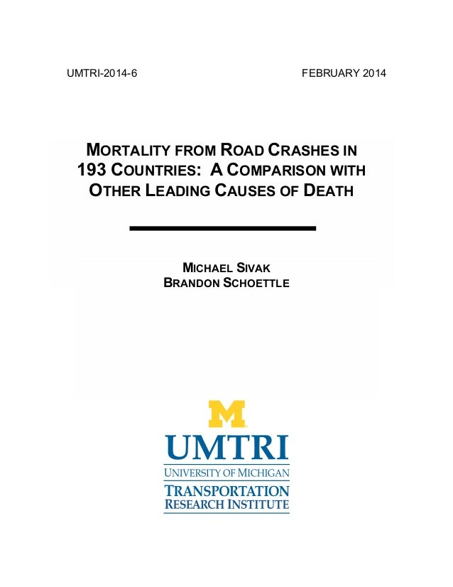 UMTRI-2014-6  FEBRUARY 2014  MORTALITY FROM ROAD CRASHES IN 193 COUNTRIES: A COMPARISON WITH OTHER LEADING CAUSES OF DEATH...