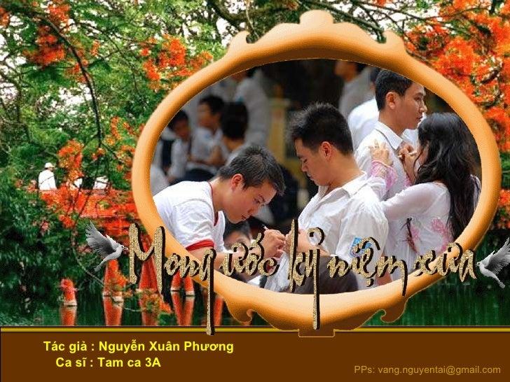 Tác giả : Nguyễn Xuân Phương Ca sĩ : Tam ca 3A PPs: vang.nguyentai@gmail.com