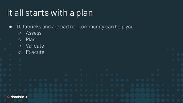 Considerations for your migration to Databricks ● Administration ● Data Migration ● Data Processing ● Security & Governanc...