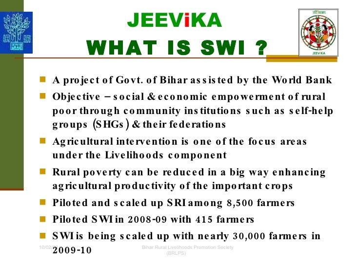 JEEV i KA   WHAT IS SWI ? <ul><li>A project of Govt. of Bihar assisted by the World Bank </li></ul><ul><li>Objective – soc...