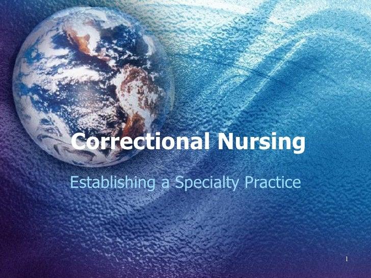 Correctional Nursing Establishing a Specialty Practice                                        1