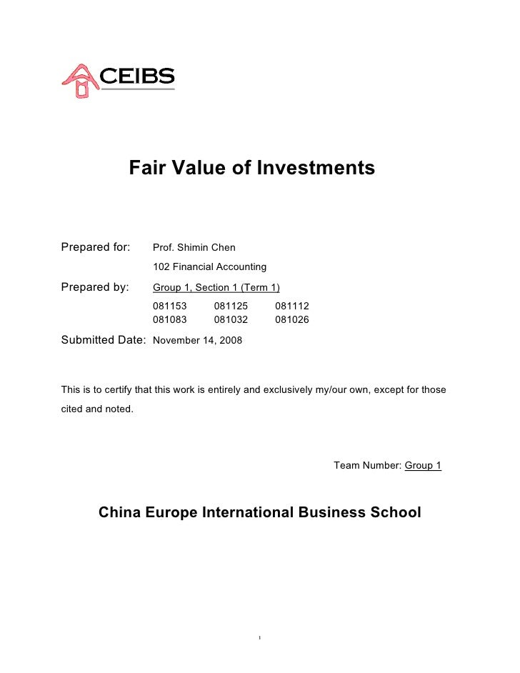 Fair Value of Investments   Prepared for:        Prof. Shimin Chen                      102 Financial Accounting  Prepared...