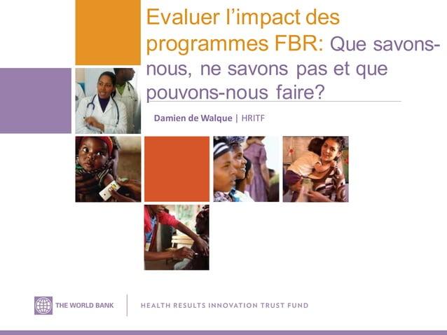Author   Title (or subhead area) Evaluer l'impact des programmes FBR: Que savons- nous, ne savons pas et que pouvons-nous ...