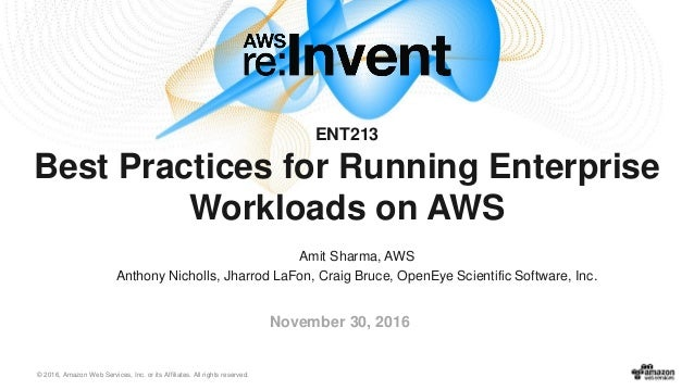 © 2016, Amazon Web Services, Inc. or its Affiliates. All rights reserved. Amit Sharma, AWS Anthony Nicholls, Jharrod LaFon...