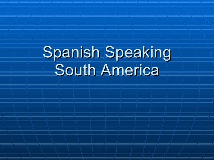 Spanish Speaking South America