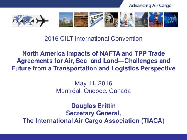 North America Impacts Of Nafta And Tpp Trade Agreements For Air Sea