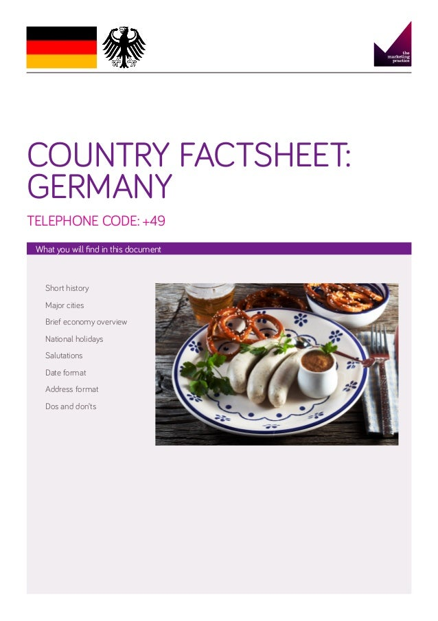 COUNTRY FACTSHEET: GERMANY TELEPHONE CODE: +49 What you will find in this document  Short history Major cities Brief econo...