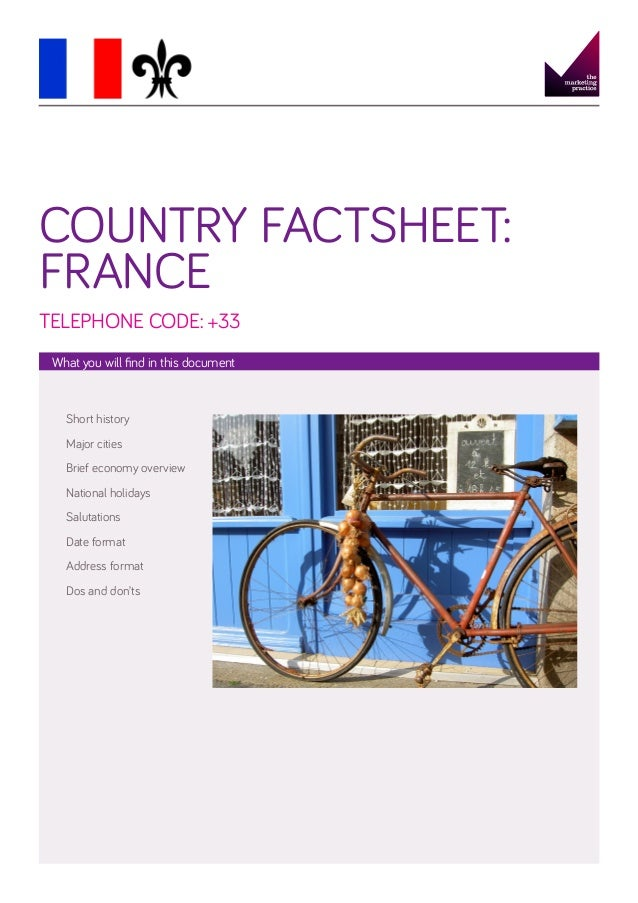 COUNTRY FACTSHEET: FRANCE TELEPHONE CODE: +33 What you will find in this document  Short history Major cities Brief econom...
