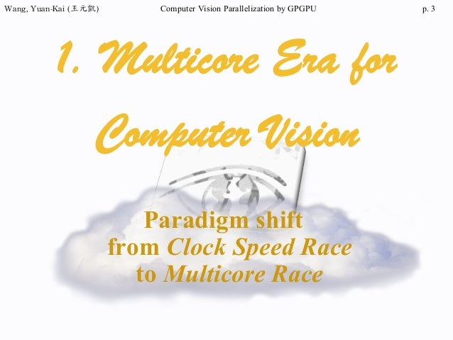 2014/07/17 Parallelize computer vision by GPGPU computing Slide 3