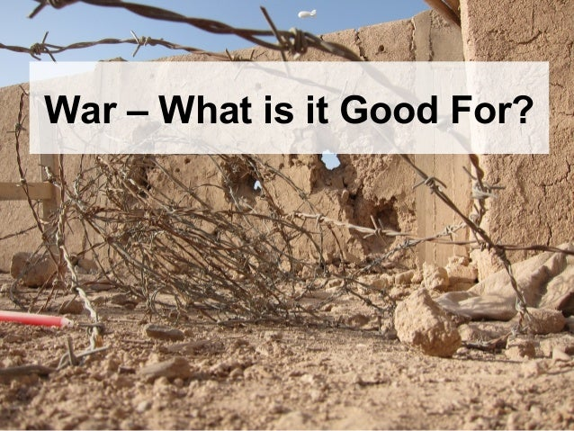 Holley: WAR - What is it good for? Slide 3