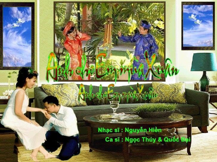 Nhạc sĩ : Nguyễn Hiền Ca sĩ : Ngọc Thúy & Quốc Đại Nhạc sĩ : Nguyễn Hiền Ca sĩ : Ngọc Thúy & Quốc Đại